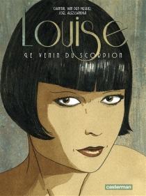 Louise : le venin du scorpion - JoëlAlessandra