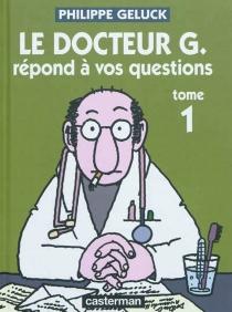 Le docteur G. répond à vos questions - PhilippeGeluck