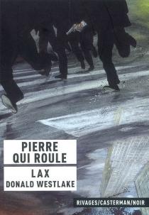 Pierre qui roule - Lax