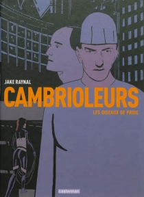 Cambrioleurs - Jake Raynal