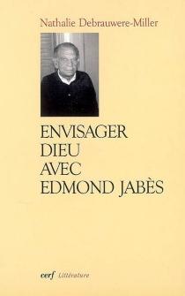 Envisager Dieu avec Edmond Jabès - NathalieDebrauwere-Miller