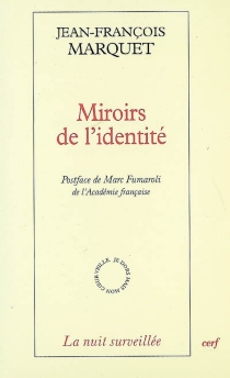 Miroirs de l'identité : la littérature hantée par la philosophie - Jean-FrançoisMarquet