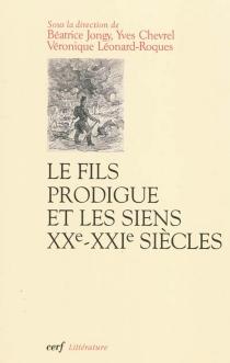 Le fils prodigue et les siens (XXe-XXIe siècles) -