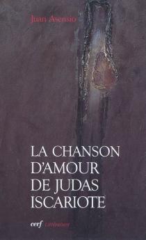 La chanson d'amour de Judas Iscariote - JuanAsensio