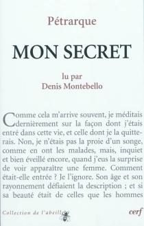 François Pétrarque, Mon secret - DenisMontebello