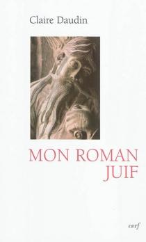 Mon roman juif - ClaireDaudin