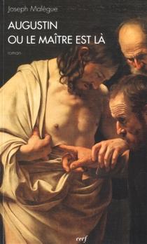 Augustin ou Le maître est là - JosephMalègue