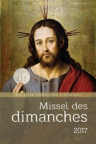Missel des dimanches 2017 : année liturgique du 27 novembre 2016 au 2 décembre 2017 : lectures de l'année A