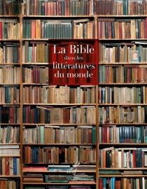 La Bible dans les littératures du monde -