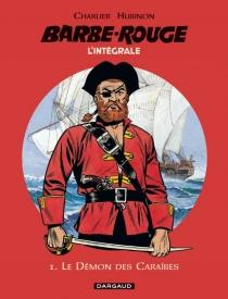 Barbe-Rouge : l'intégrale | Volume 1, Le démon des Caraïbes - Jean-MichelCharlier