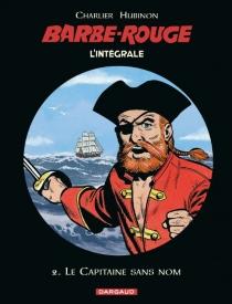 Barbe-Rouge : l'intégrale | Volume 2, Le capitaine sans nom - Jean-MichelCharlier