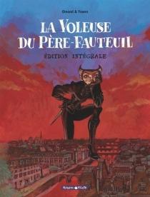 La voleuse du Père-Fauteuil : édition intégrale - ÉricOmond