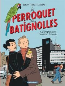 Le perroquet des Batignolles - StanislasBarthélémy