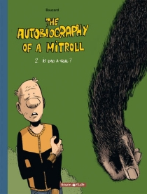 The autobiography of a Mitroll - Guillaume Bouzard
