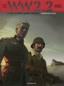WW.2.2 : l'autre deuxième guerre mondiale - JoséRobledo