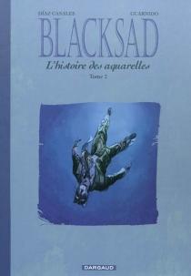 Blacksad : l'histoire des aquarelles - JuanDiaz Canales