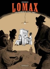 Lomax : collecteurs de folk song - FrantzDuchazeau
