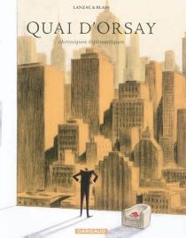 Quai d'Orsay : chroniques diplomatiques - ChristopheBlain