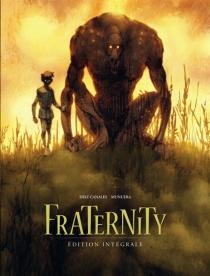 Fraternity : édition intégrale - JuanDiaz Canales