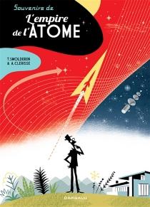 Souvenirs de l'empire de l'atome - AlexandreClérisse