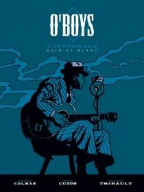O'Boys : l'intégrale noir et blanc - StéphaneColman