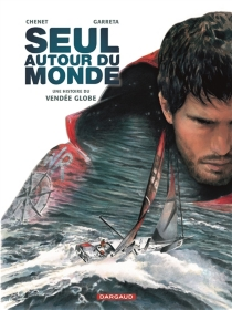 Seul autour du monde : une histoire du Vendée Globe - AlexandreChenet