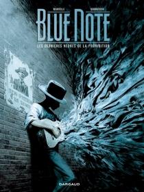 Blue note : les dernières heures de la prohibition - MikaëlBourgouin