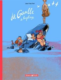 De Gaulle à la plage - Jean-YvesFerri