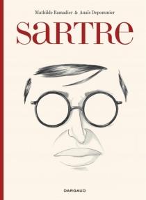 Sartre : une existence, des libertés - AnaïsDepommier