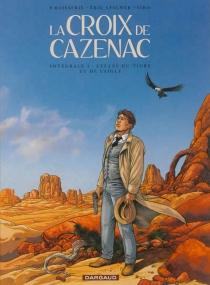 La croix de Cazenac | Volume 3, Cycles du tigre et de l'aigle - PierreBoisserie