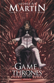 A game of thrones : le trône de fer - Daniel Abraham