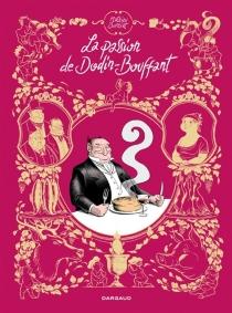 La passion de Dodin-Bouffant - MathieuBurniat