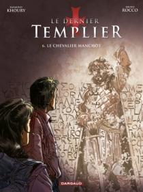 Le dernier templier - RaymondKhoury