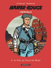 Barbe-Rouge : l'intégrale | Volume 4, La fin du Faucon noir - Jean-MichelCharlier