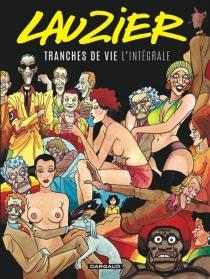 Tranches de vie : l'intégrale - GérardLauzier