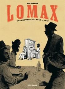 Lomax : collecteurs de folk songs - FrantzDuchazeau