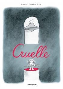 Cruelle - FlorenceDupré La Tour