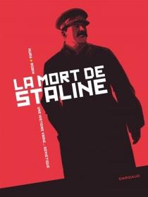 La mort de Staline : intégrale - FabienNury