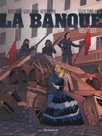 La banque : deuxième génération : 1857-1871 - PierreBoisserie