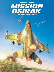Mission Osirak - Jean-ClaudeBartoll