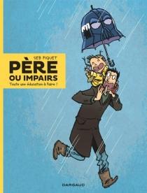 Père ou impairs - SébastienPiquet