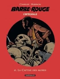 Barbe-Rouge : l'intégrale | Volume 6, La captive des Mores - Jean-MichelCharlier