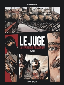 Le juge : la République assassinée - Olivier Berlion