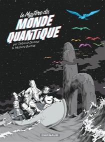 Le mystère du monde quantique - MathieuBurniat