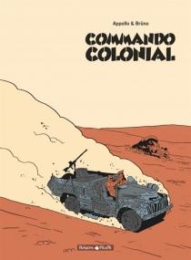 Commando colonial : édition intégrale en noir et blanc - Appollo