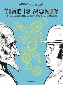 Time is money : ils voyagent dans le temps pour de l'argent - Alexis