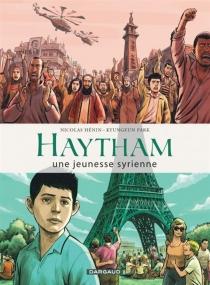 Haytham : une jeunesse syrienne : d'après le récit de Haytham Al-Aswad - NicolasHénin