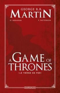 A game of thrones : le trône de fer : intégrale - DanielAbraham