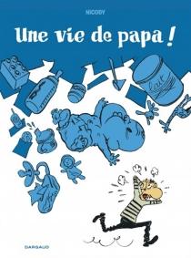 Une vie de papa ! - Nicoby