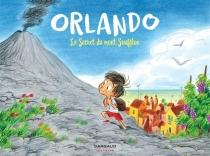 Orlando : le secret du mont Soufflon - TeresaRadice